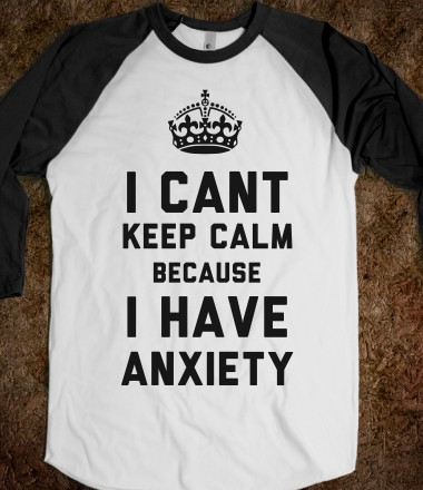 i-cant-keep-calm-because-i-have-anxiety-baseball-tee.american-apparel-unisex-baseball-tee.white-black.w380h440z1